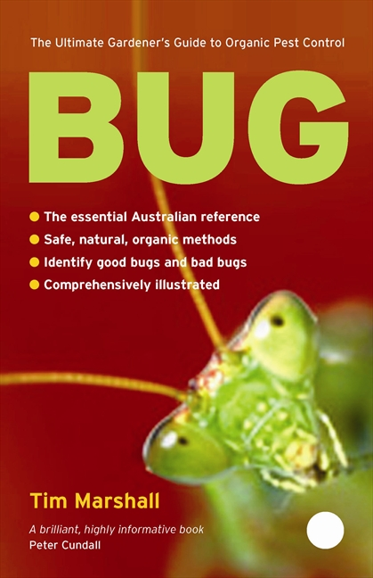 Front Cover of Bug: The Ultimate Gardener's Guide to Organic Pest Control